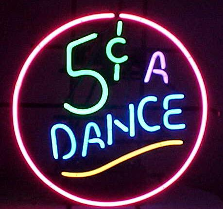 5 Cents A Dance Neon Sign